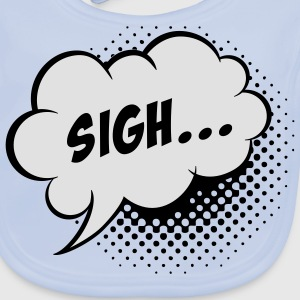 Speech balloon Sigh! Kids' Shirts - Baby Organic Bib