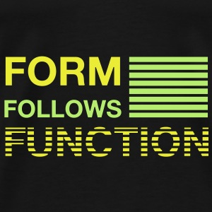 Form follows Function | Hoodie - T-shirt Premium Homme