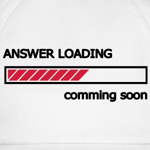 Answer Loading comming soon Ladebalken Loading Bar  T-Shirts - Baseballkappe