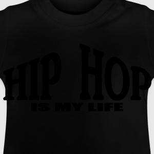 hip hop is my life T-Shirts - Baby T-Shirt