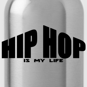 hip hop is my life Shirts - Drinkfles