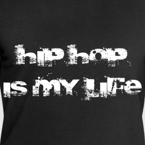 hip hop is my life Shirts - Mannen sweatshirt van Stanley & Stella