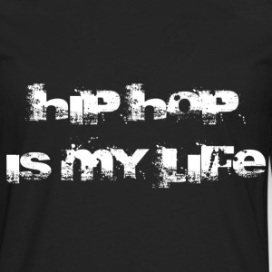 hip hop is my life Shirts - Mannen Premium shirt met lange mouwen
