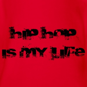 hip hop is my life T-Shirts - Baby Bio-Kurzarm-Body