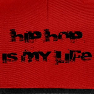 hip hop is my life Shirts - Snapback cap