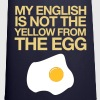 My english is not the yellow from the egg - Kochschürze