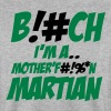 B!#CH I'M A MARTIAN Hoodies & Sweatshirts - Men's Sweatshirt