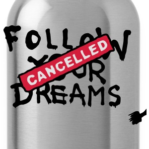Follow your Dreams Cancelled Gensere - Drikkeflaske