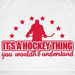 It's A Hockey Thing T-Shirts - Baseball Cap