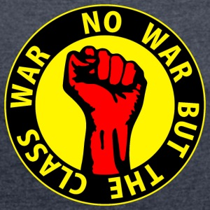 Digital - no war but the class war - against capitalism working class war revolution Tröjor - T-shirt med upprullade ärmar dam