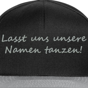 Let us dance our names! T-skjorter - Snapback-caps