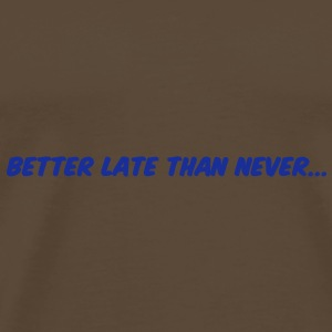 Better late than never Bags  - Men's Premium T-Shirt