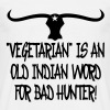 Vegetarian Is An Old Indian Word For Bad Hunter T-Shirts - Männer T-Shirt