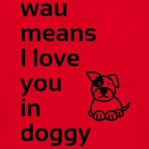 wau means I love you in doggy Taschen - Männer T-Shirt