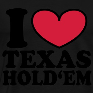 I love Texas Hold'em - Hoodoe - Men's Premium T-Shirt