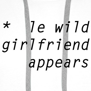 le wild girlfriend appears T-Shirts - Männer Premium Hoodie