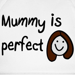 Mummy is perfect Accessories - Baseball Cap