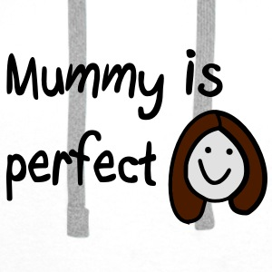 Mummy is perfect Accessories - Men's Premium Hoodie