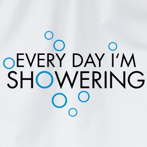 every day i'm showering T-Shirts - Turnbeutel