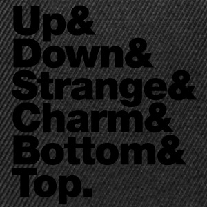 Up & Down & Strange & Charm & Bottom & Top. Pullover - Snapback Cap