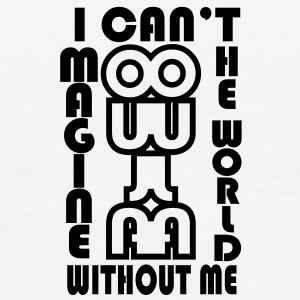 I can't imagine the world without me - T-shirt Premium Homme