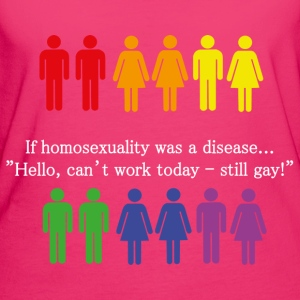 If homosexuality was a disease - Ekologisk T-shirt dam