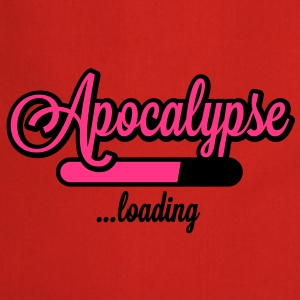 Apocalypse loading T-Shirts - Cooking Apron