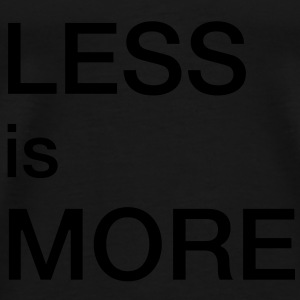 Less is more - Herre premium T-shirt