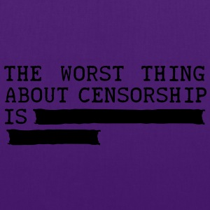 the worst thing about censorship is .......... Pullover - Stoffbeutel