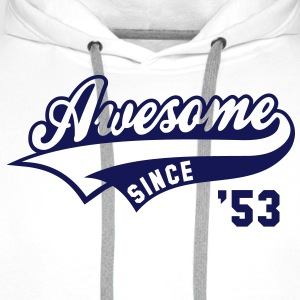 Awesome SINCE 1953 - Birthday Anniversaire T-Shirt BW - Men's Premium Hoodie
