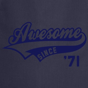 Awesome SINCE 1971 - Birthday Geburtstag Anniversaire T-Shirt WN - Kochschürze