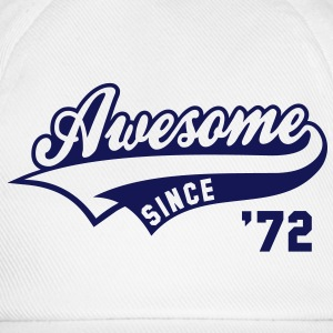 Awesome SINCE 1972 - Birthday Anniversaire T-Shirt BW - Baseball Cap