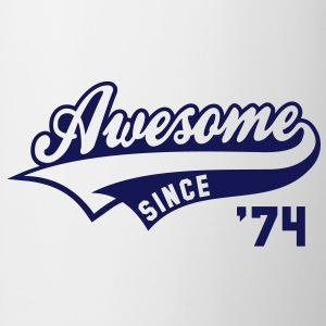 Awesome SINCE 1974 - Birthday Geburtstag Anniversaire T-Shirt BW - Tasse