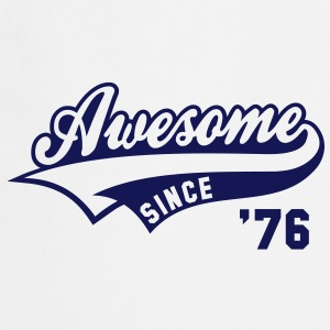 Awesome SINCE 1976 - Birthday Anniversaire T-Shirt BW - Tablier de cuisine