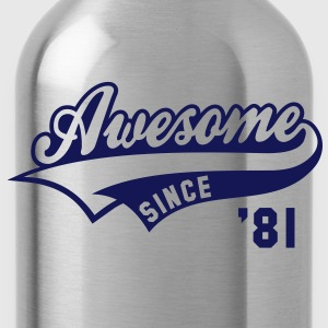 Awesome SINCE 1981 - Birthday Geburtstag Anniversaire T-Shirt WN - Borraccia