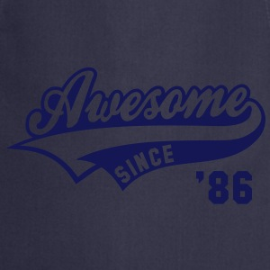 Awesome SINCE 1986 - Birthday Anniversaire T-Shirt WN - Tablier de cuisine