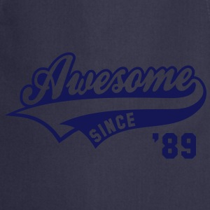 Awesome SINCE 1989 - Birthday Anniversaire T-Shirt WN - Tablier de cuisine