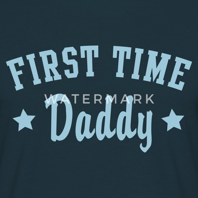 FIRST TIME Daddy T-Shirt - T-skjorte for menn