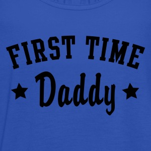 FIRST TIME Daddy T-Shirt - Women's Tank Top by Bella
