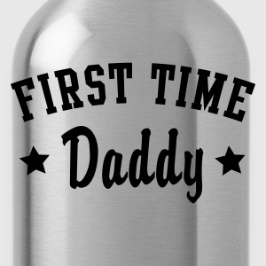 FIRST TIME Daddy T-Shirt - Borraccia