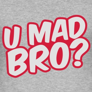 U Mad Bro? Sweatshirts - Herre Slim Fit T-Shirt