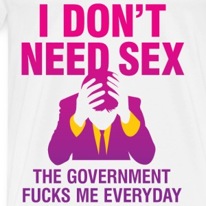 I Dont Need Sex 1 (dd)++ Tröjor - Premium-T-shirt herr