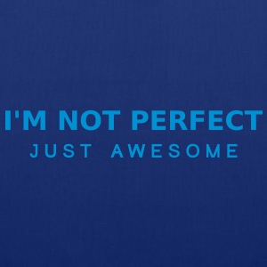 Im Not Perfect Just Awesome T-Shirts - Tote Bag