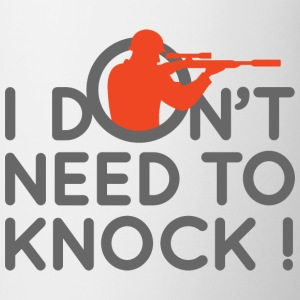 I Dont Need To Knock 2 (dd)++ T-Shirts - Tasse