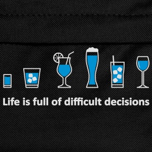 Life is full of difficult decisions - schwarz T-Shirts - Kinder Rucksack