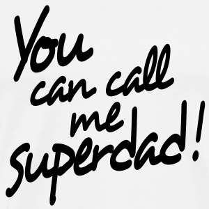 you can call me superdad Sweaters - Mannen Premium T-shirt
