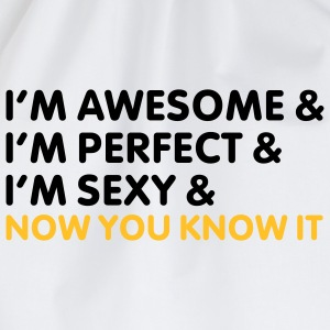 I'm awesome perfect sexy and now you know it T-Shirts - Gymtas