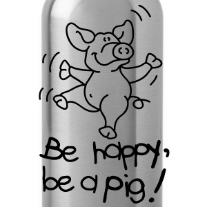 Be happy, be a pig! Camisetas - Cantimplora