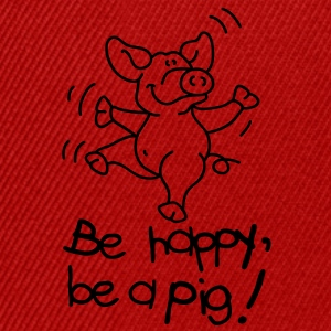 Be happy, be a pig! Tassen - Snapback cap