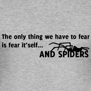 Spider / The only thing we have to fear is fear itself Felpe - Maglietta aderente da uomo